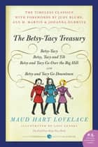 Betsy-Tacy Treasury ebook by Maud Hart Lovelace