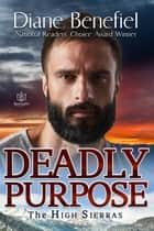 Deadly Purpose ebook by Diane Benefiel