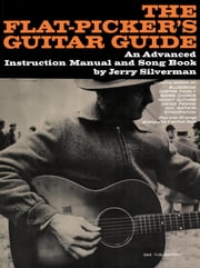 The Flatpicker's Guitar Guide ebook by Jerry Silverman