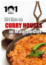 101 tips on CURRY HOUSES in Manchester ebook by 101 tips