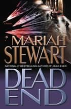 Dead End - A Novel ebook by Mariah Stewart