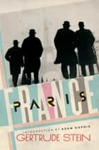 Paris France ebook by Gertrude Stein, Adam Gopnik
