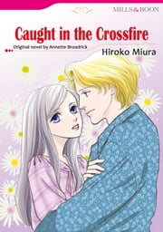 CAUGHT IN THE CROSSFIRE (Mills & Boon Comics)