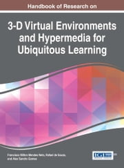 Handbook of Research on 3-D Virtual Environments and Hypermedia for Ubiquitous Learning ebook by Francisco Milton Mendes Neto,Rafael de Souza,Alex Sandro Gomes