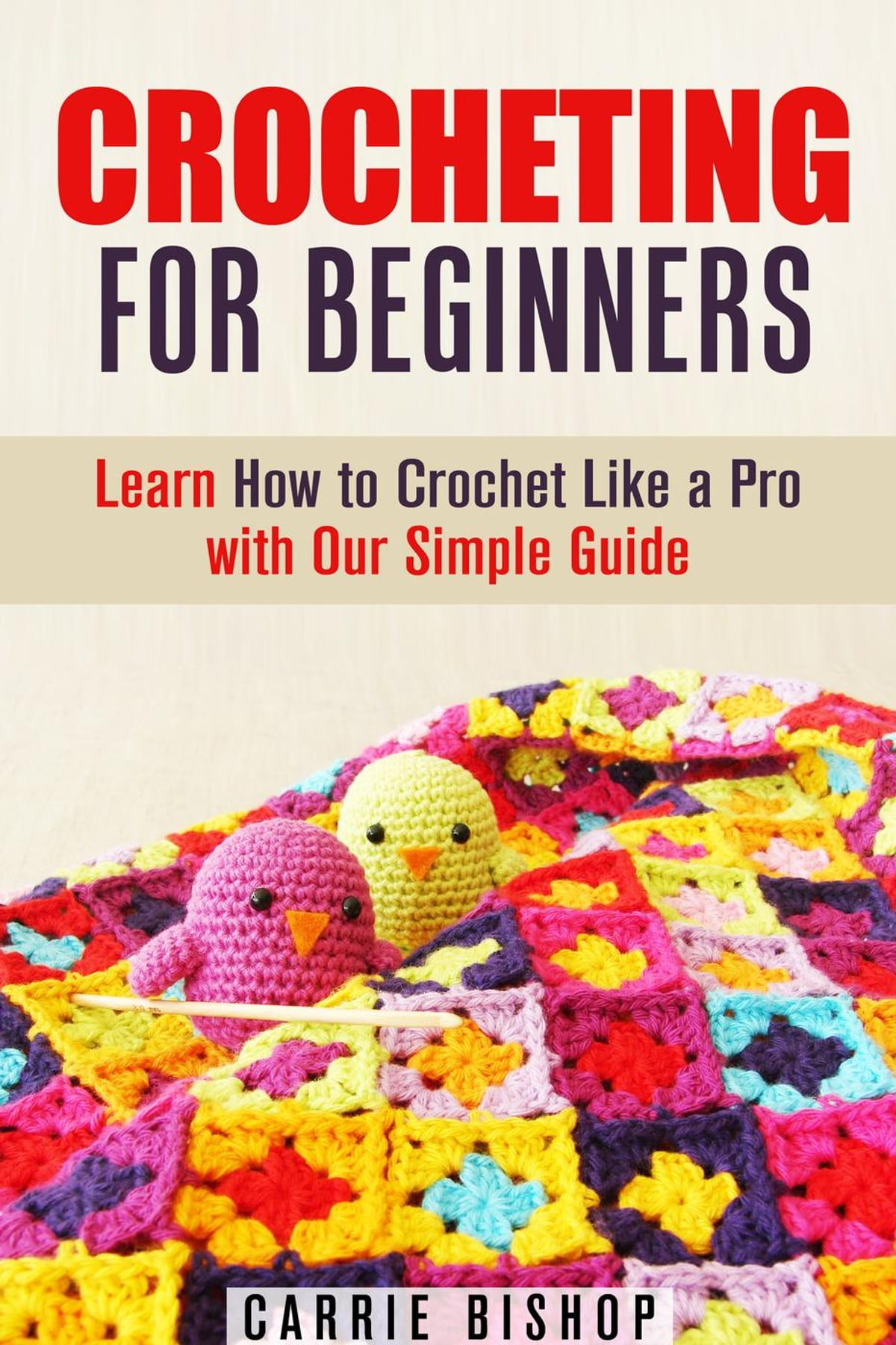 Crocheting For Beginners Learn How To Crochet Like A Pro With Our