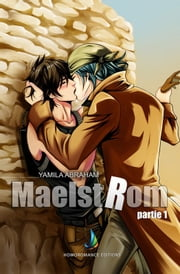 MAELSTROM - Partie 1 | MxM Science-fiction (Yaoi) ebook by Yamila Abraham