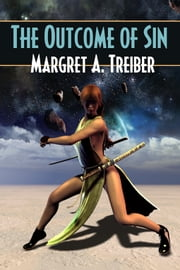 The Outcome of Sin ebook by Margret A. Treiber