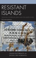 Resistant Islands - Okinawa Confronts Japan and the United States ebook by Gavan McCormack, Satoko Oka Norimatsu
