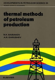Thermal Methods of Petroleum Production ebook by Baibakov, N.K.