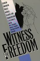 Witness for Freedom ebook by C. Peter Ripley