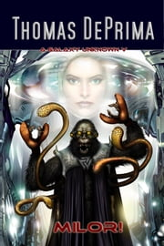 Milor (A Galaxy Unknown, Book 5) ebook by Thomas DePrima