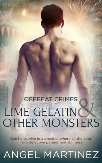Lime Gelatin and Other Monsters ebook by Angel Martinez