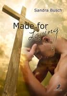 Made for Loving ebook by Sandra Busch