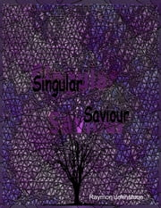 Singular Saviour ebook by Raymon Johnstone