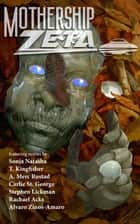 Mothership Zeta, Issue 2 ebook by Mothership Zeta