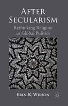 After Secularism ebook by E. Wilson