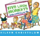 Five Little Monkeys with Nothing to Do ebook by Eileen Christelow