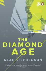 The Diamond Age eBook by Neal Stephenson