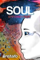 Soul Empowerment: Unravel the Truth of Your Soul ebook by Instafo