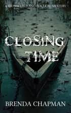 Closing Time - A Stonechild and Rouleau Mystery ebook by Brenda Chapman