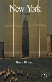 New York: A Bicentennial History (States and the Nation) ebook by Bruce Bliven Jr.