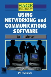 Using Networking and Communications Software in Business ebook by McBride, P.K.