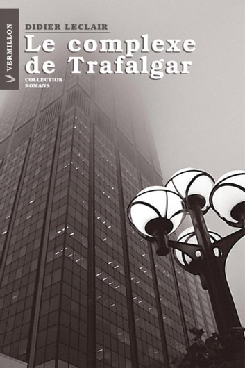 Le complexe de Trafalgar ebook by Didier Leclair
