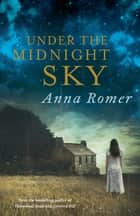 Under the Midnight Sky ebook by Anna Romer