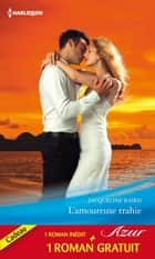 L'amoureuse trahie - Un amour de toujours - (promotion) ebook by Jacqueline Baird, Margaret Way