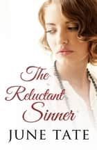 The Reluctant Sinner ebook by June Tate