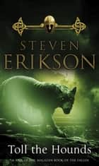 Toll The Hounds - The Malazan Book of the Fallen 8 eBook by Steven Erikson