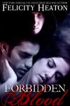 Forbidden Blood - A Vampire Romance Novel ebook by
