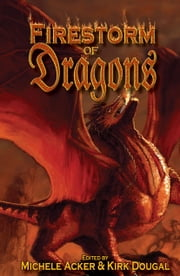 Firestorm of Dragons ebook by Michele Michele Acker,Kirk Douglas