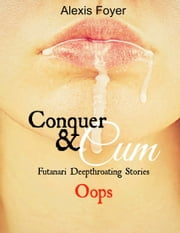 Conquer & Cum: Oops ebook by Alexis Foyer