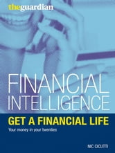 Get a Financial Life - Your Money in Your Twenties ebook by Nic Cicutti
