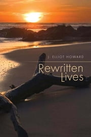Rewritten Lives ebook by J. Elliot Howard