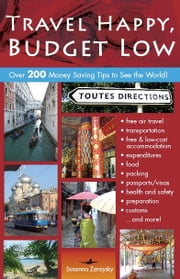 Travel Happy, Budget Low ebook by Susanna Zaraysky