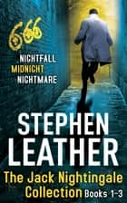 The Jack Nightingale Collection 1-3 - Nightfall, Midnight, Nightmare ebook by Stephen Leather