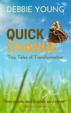 Quick Change ebook by Debbie Young