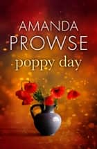 Poppy Day - The gripping army love story from the number 1 bestseller ebook by Amanda Prowse