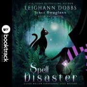 Spell Disaster [Booktrack Soundtrack Edition] audiobook by Leighann Dobbs