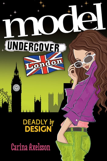 Model Undercover: London ebook by Carina Axelsson