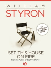 Set This House on Fire ebook by William Styron
