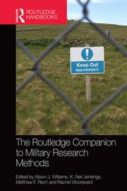 The Routledge Companion to Military Research Methods ebook by Alison J. Williams,Neil Jenkings,Rachel Woodward,Matthew F. Rech