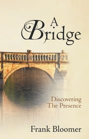A Bridge ebook by Frank Bloomer