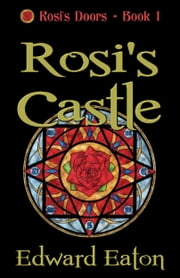 Rosi's Castle ebook by Edward Eaton