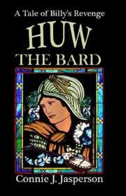 Huw the Bard ebook by Connie J Jasperson