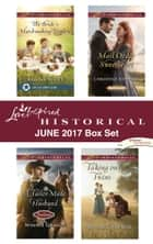 Love Inspired Historical June 2017 Box Set - The Bride's Matchmaking Triplets\A Tailor-Made Husband\Mail Order Sweetheart\Taking on Twins ebook by Regina Scott, Winnie Griggs, Christine Johnson,...