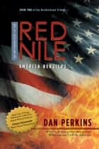 The Brotherhood of the Red Nile: America Rebuilds ebook by Dan Perkins
