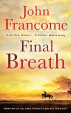 Final Breath ebook by John Francome